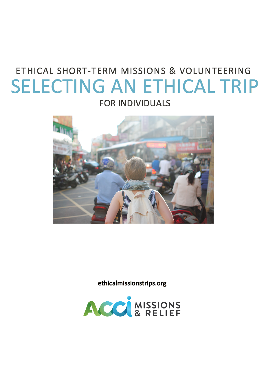 Ethical Short-Term Missions & Volunteering: Selecting an Ethical Trip (for Individuals)